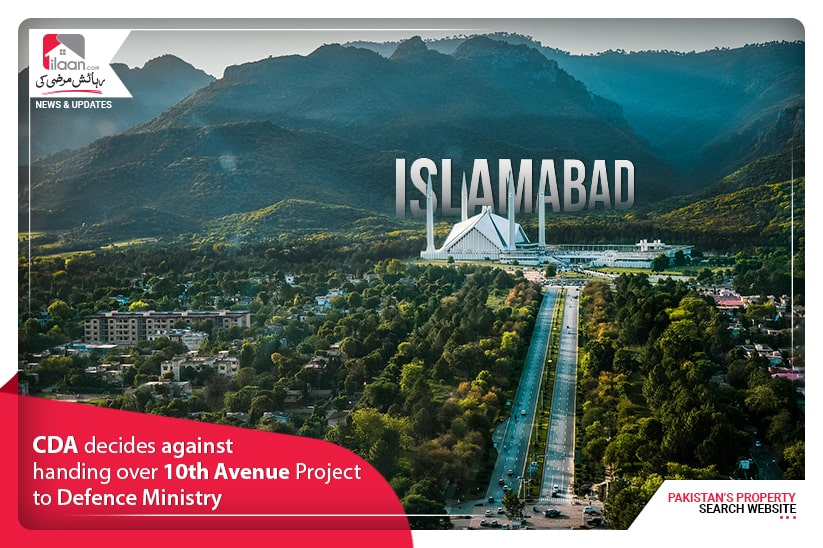 CDA decides against handing over 10th Avenue Project to Defence Ministry