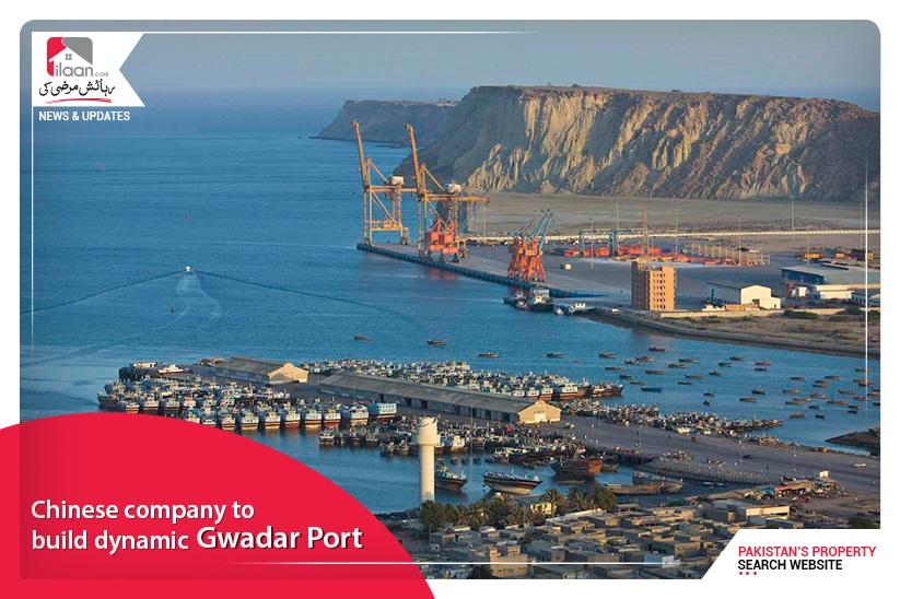 Chinese company to build dynamic Gwadar Port