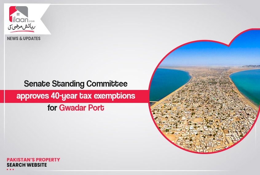 Senate Standing Committee approves 40-year tax exemptions for Gwadar Port