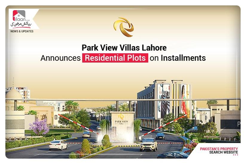 Park View Villas Lahore announces residential plots on installments