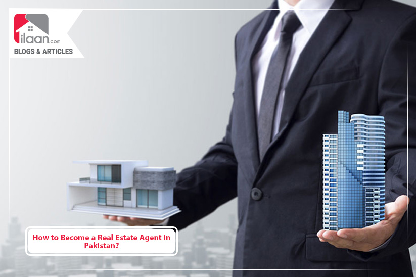 How to Become a Real Estate Agent in Pakistan?