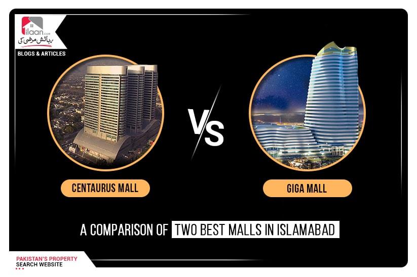 Centaurus vs. Giga Mall - A Comparison of two Best Malls in Islamabad