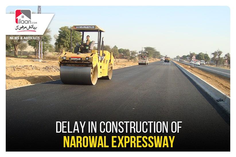 Delay in construction of Narowal Expressway