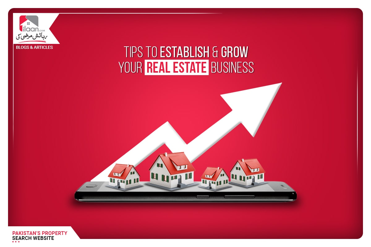 Tips to Establish & Grow Your Real Estate Business
