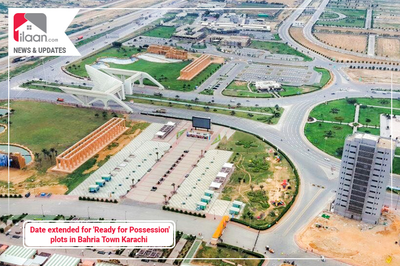 Date extended for 'Ready for Possession' plots in Bahria Town Karachi
