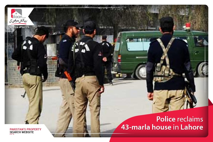 Police reclaims 43-marla house in Lahore