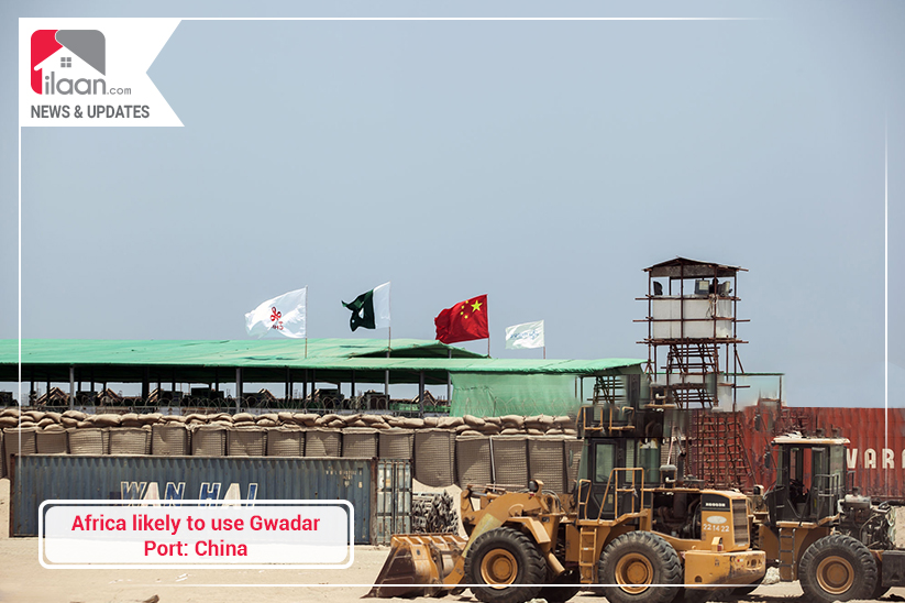 Africa likely to use Gwadar Port: China