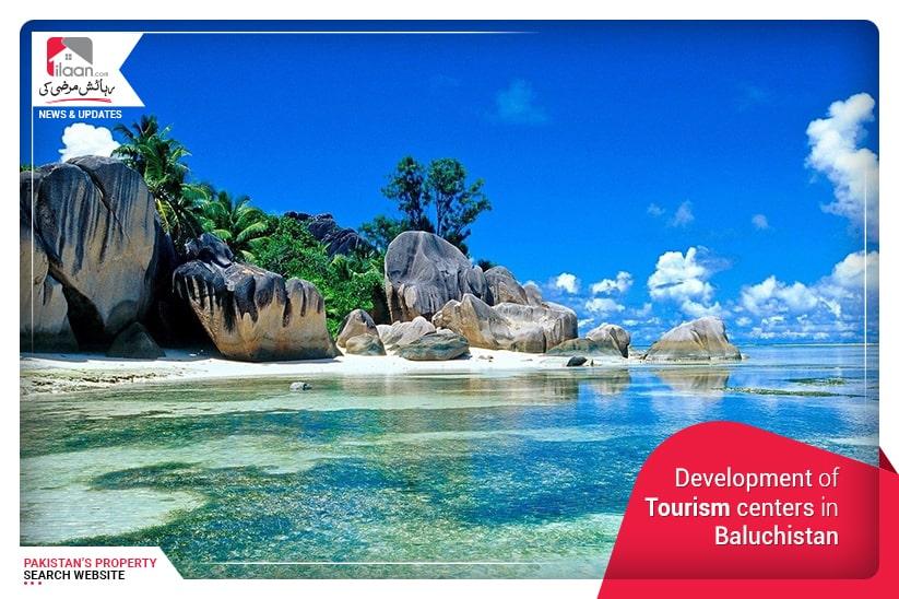 Development of Tourism centers in Baluchistan