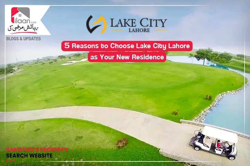 5 Reasons to Choose Lake City Lahore as Your New Residence
