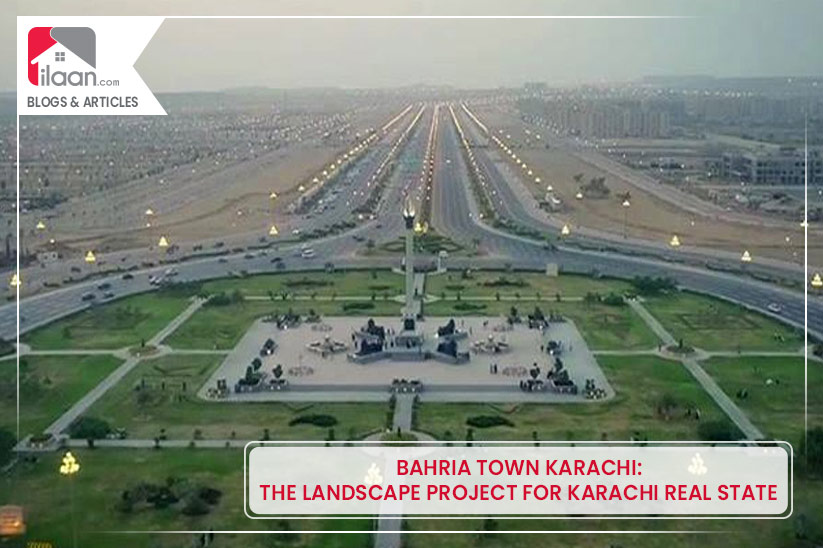 BAHRIA TOWN KARACHI: THE LANDSCAPE PROJECT FOR KARACHI REAL STATE