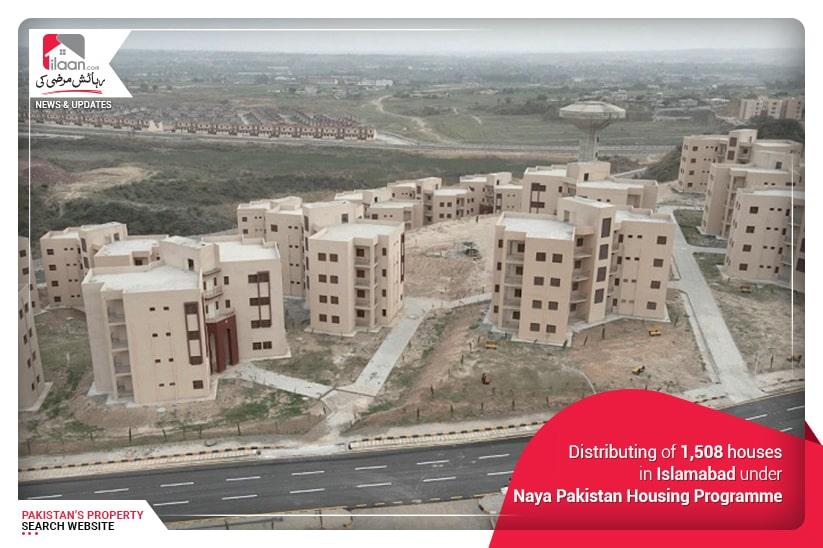 Distributing of 1,508 houses in Islamabad under Naya Pakistan Housing Programme