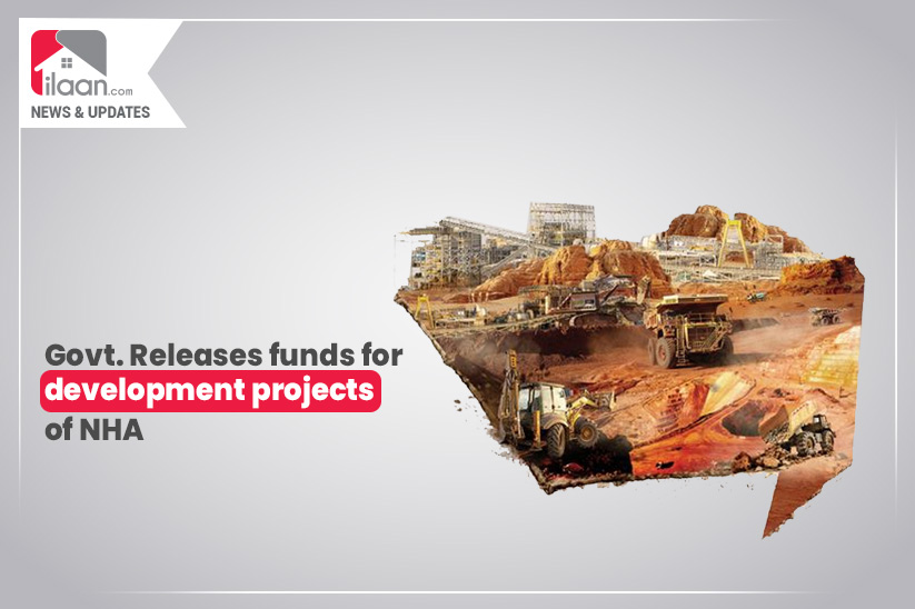 Government release funds for development projects of NHA
