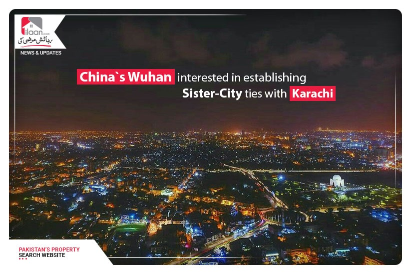 China`s Wuhan interested in establishing Sister-City ties with Karachi
