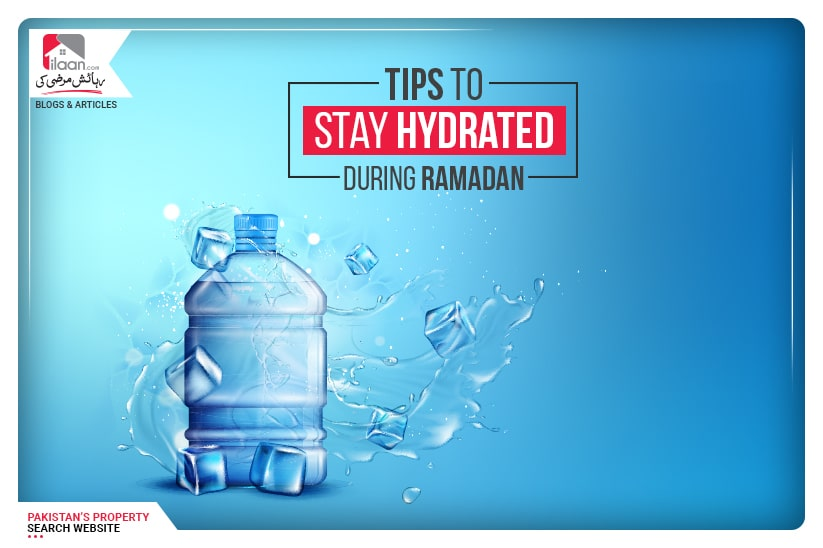 Tips to stay hydrated during Ramadan