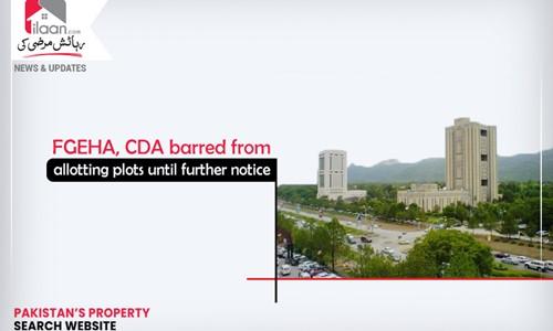 FGEHA, CDA barred from allotting plots until further notice