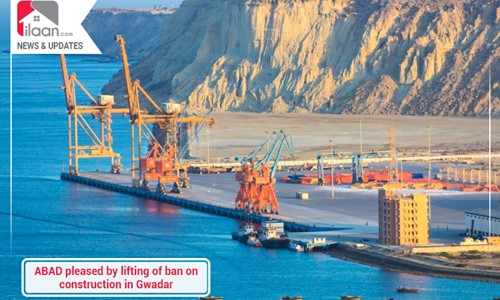 ABAD pleased by lifting of ban on construction in Gwadar
