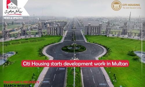 Citi Housing starts development work in Multan