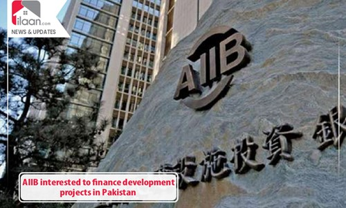AIIB interested to finance development projects in Pakistan