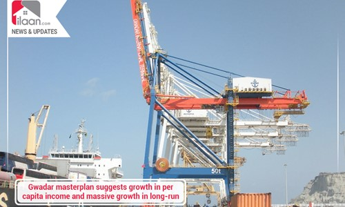 Gwadar masterplan suggests growth in per capita income and massive growth in long-run