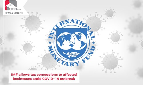 IMF allows tax concessions to affected businesses amid COVID-19 outbreak