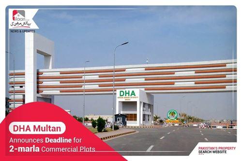 DHA Multan announces deadline for 2-marla commercial plots