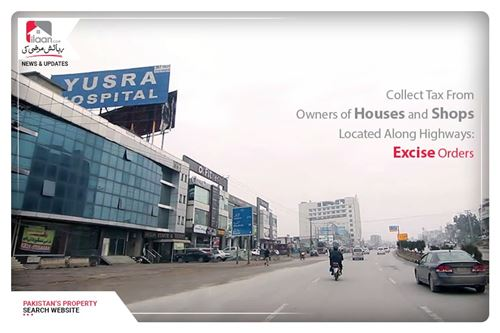 Collect tax from owners of Houses and shops located along highways: Excise Orders