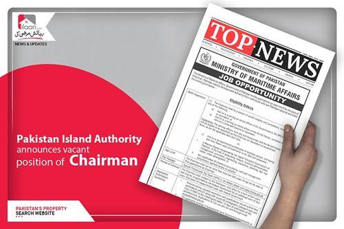 Pakistan Island Authority announces vacant position of chairman