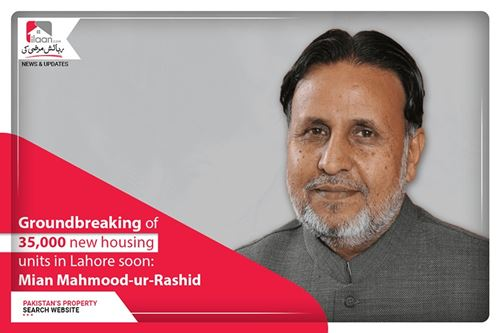 Groundbreaking of 35,000 new housing units in Lahore soon: Mian Mahmood-ur-Rashid