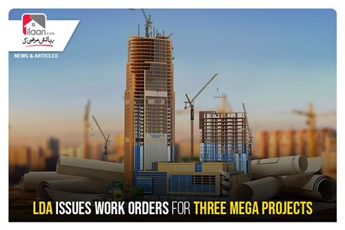 LDA issues work orders for three mega projects
