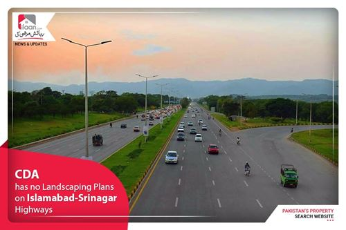 CDA has no landscaping plans on Islamabad-Srinagar highways