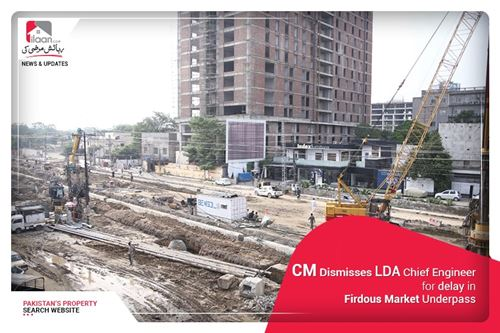 CM Eliminates LDA Chief Engineer for delay in Firdous Market Underpass