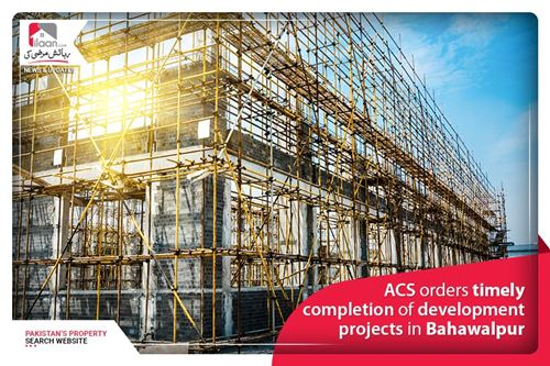 ACS orders timely completion of development projects in Bahawalpur