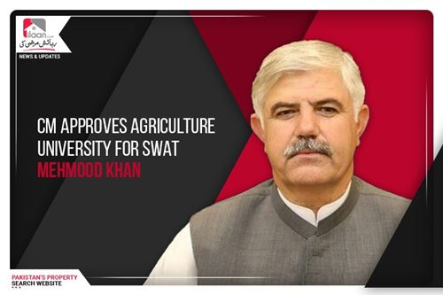 CM Approves Agriculture University for Swat