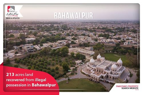 213 acres land recovered from illegal possession in Bahawalpur