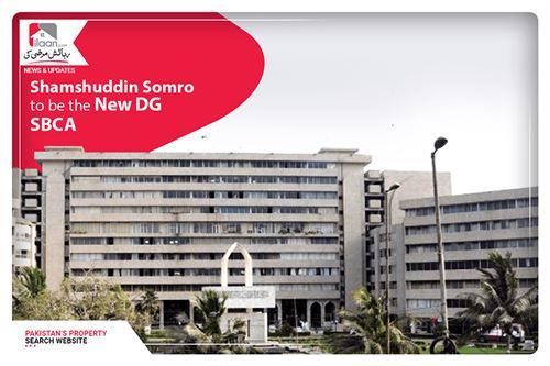 Shamsuddin Soomro to be the New DG SBCA