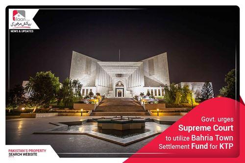 Govt. urges Supreme Court to utilize Bahria Town Settlement Fund for KTP