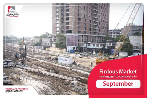 Firdous Market underpass to complete in September