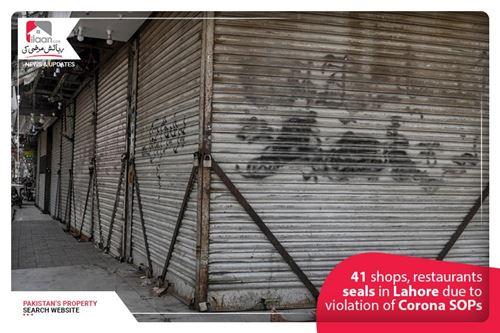 41 shops, restaurants seals in Lahore due to violation of Corona SOPs