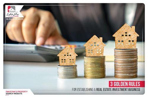3 Golden Rules for Establishing a Real Estate Investment Business
