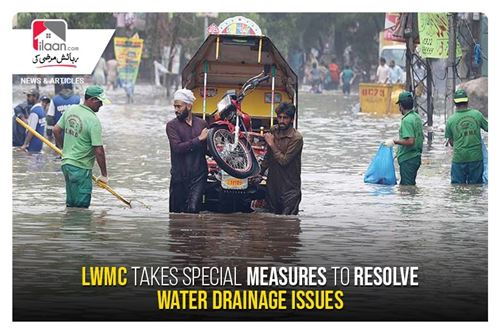 LWMC takes special measures to resolve water drainage issues