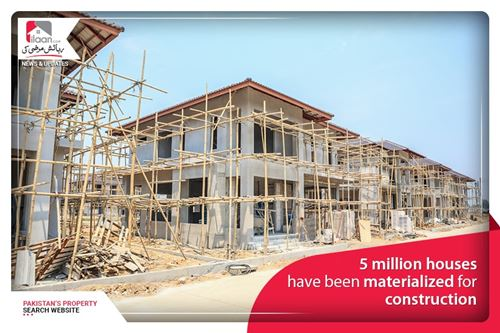 5 million houses have been materialized for construction
