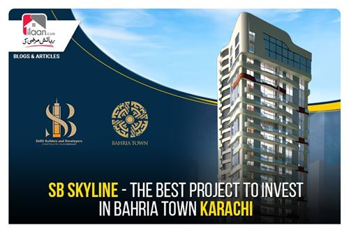 SB Skyline - The Best Project to Invest in Bahria Town Karachi
