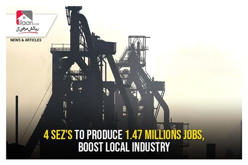 4 SEZ's to produce 1.47 millions jobs, boost local industry