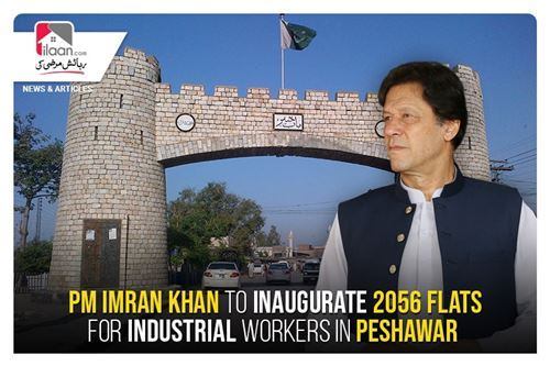 PM Imran Khan to inaugurate 2056 flats for industrial workers in Peshawar