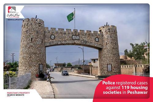 Police registered cases against 119 housing societies in Peshawar