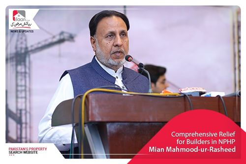 Comprehensive relief for builders in NPHP: Mian Mahmood-ur-Rasheed