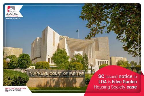 SC issued Notice to LDA in Eden Garden Housing Society case