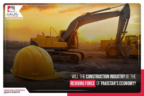 Will the Construction Industry be the Reviving Force of Pakistan's Economy?