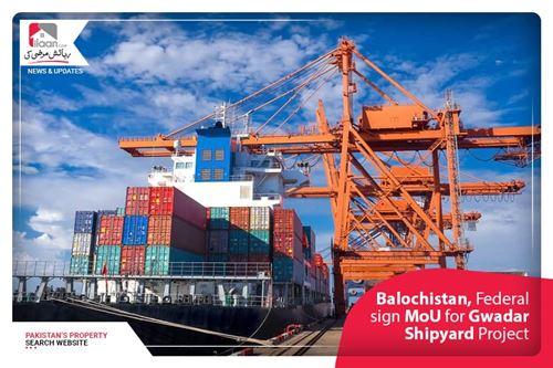 Balochistan, Federal sign MoU for Gwadar Shipyard Project