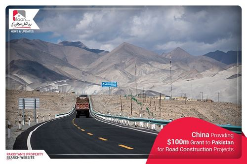 China Providing S100m Grant to Pakistan for Road Construction Projects